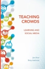 Teaching Crowds: Learning and Social Media (Issues in Distance Education) Cover Image