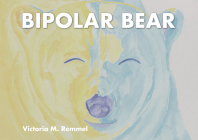 Bipolar Bear: A Resource to Talk about Mental Health Cover Image
