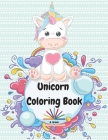 Unicorn Coloring Book: Cute Unicorn Designs for Kids Ages 4-8 Unicorns, Stars, Rainbows and More Magical Pages for Kids Cover Image