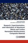 Research, Experimentation, and Fabrication of Aluminum Matrix and Carbon Nanutubes Reinforcement Composite Material Cover Image