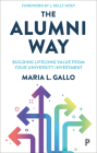 The Alumni Way: Building Lifelong Value from Your University Investment Cover Image