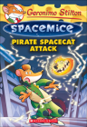 Pirate Spacecat Attack (Geronimo Stilton Spacemice #10) Cover Image