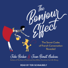 The Bonjour Effect: The Secret Codes of French Conversation Revealed Cover Image