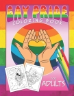 Gay Pride Coloring Book For Adults: Lgbtq Power Pride Bisexual Stuff Unique Gift White Elephant Transgender Lesbian Cover Image