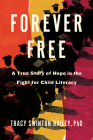 Forever Free: A True Story of Hope in the Fight for Child Literacy Cover Image