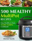 500 Mealthy Multipot Recipes: Easy, Healthy and Tasty Mealthy Multipot Recipes Cover Image