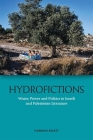 Hydrofictions: Water, Power and Politics in Israeli and Palestinian Literature Cover Image