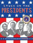 Stuck on the Presidents Cover Image