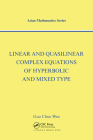 Linear and Quasilinear Complex Equations of Hyperbolic and Mixed Types (Modern Analysis) Cover Image