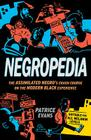Negropedia: The Assimilated Negro's Crash Course on the Modern Black Experience Cover Image