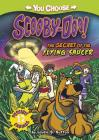 The Secret of the Flying Saucer (You Choose Stories: Scooby-Doo) Cover Image