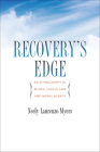Recovery's Edge: An Ethnography of Mental Health Care and Moral Agency Cover Image