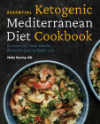 Essential Ketogenic Mediterranean Diet Cookbook: 100 Low-Carb, Heart-Healthy Recipes for Lasting Weight Loss Cover Image