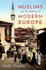 Muslims and the Making of Modern Europe Cover Image
