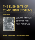 The Elements of Computing Systems, second edition: Building a Modern Computer from First Principles Cover Image