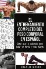 El entrenamiento completo del peso corporal En Español: Cómo usar la calistenia para estar en forma y más fuerte (Spanish Edition) Cover Image