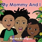 My Mommy and I Cover Image
