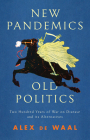 New Pandemics, Old Politics: Two Hundred Years of War on Disease and Its Alternatives Cover Image
