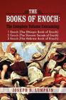 The Books of Enoch: A Complete Volume Containing 1 Enoch (the Ethiopic Book of Enoch), 2 Enoch (the Slavonic Secrets of Enoch), and 3 Enoc Cover Image