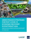 Green Finance Strategies for Post Covid-19 Economic Recovery in Southeast Asia: Greening Recoveries for Planet and People Cover Image
