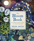 The Bloom Book: A Flower Essence Guide to Cosmic Balance Cover Image