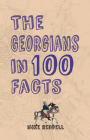 The Georgians in 100 Facts Cover Image