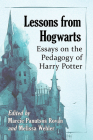 Lessons from Hogwarts: Essays on the Pedagogy of Harry Potter Cover Image