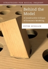 Behind the Model: A Constructive Critique of Economic Modeling (Strategies for Social Inquiry) Cover Image