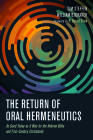 The Return of Oral Hermeneutics Cover Image