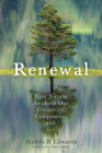 Renewal: How Nature Awakens Our Creativity, Compassion, and Joy Cover Image
