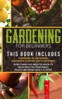 Gardening for Beginners: The book includes: gardening in containers, companion planting and hydroponic. Everything you need to know to grow hea Cover Image