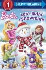 Let's Build a Snowman! (Barbie) (Step into Reading) Cover Image