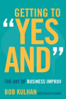 Getting to Yes and: The Art of Business Improv Cover Image