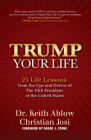 Trump Your Life: 25 Life Lessons from the Ups and Downs of the 45th President of the United States Cover Image