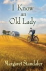 I Know an Old Lady: A Coming of Age Novel Cover Image