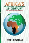 Africa's Security Challenges in the 21st Century: Power, Principles and Praxis in Global Politics Cover Image