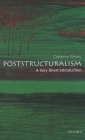 Poststructuralism: A Very Short Introduction (Very Short Introductions #73) Cover Image
