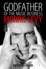 Godfather of the Music Business: Morris Levy (American Made Music) Cover Image