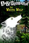A to Z Mysteries: The White Wolf Cover Image