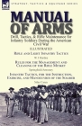 Manual of Arms: Drill, Tactics, & Rifle Maintenance for Infantry Soldiers During the American Civil War-Rifle and Light Infantry Tacti Cover Image