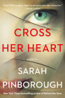 Cross Her Heart: A Novel Cover Image