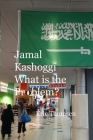 Jamal Kashoggi What is the Problem? Cover Image