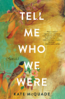Tell Me Who We Were: Stories Cover Image