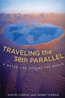 Traveling the 38th Parallel: A Water Line Around the World Cover Image