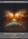 Preparación Para La Crisis Final: (Un perfil cronológico de los eventos finales con citas del espíritu de profecía) Edición letra grande Cover Image