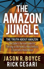 The Amazon Jungle: The Truth about Amazon, the Seller's Survival Guide for Thriving on the World's Most Perilous E-Commerce Marketplace Cover Image