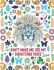 Don't Make Me Use My Dispatcher Voice: Dispatcher Adult Coloring Book Gift For Men and Women - Animal Mandala With Funny Quotes For Stress Relief and Cover Image