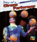 Diary of a Circus Performer (Diary of A. . .) Cover Image
