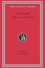 The Gallic War (Loeb Classical Library #72) Cover Image