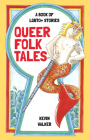 Queer Folk Tales: A Book of LGBTQ+ Stories Cover Image